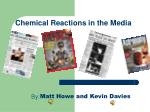 Chemical Reactions in the Media