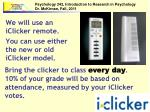 We will use an  iClicker  remote. You can use either the new or old  iClicker  model.