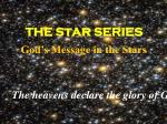 THE S t ar  SERIES God's Message in the Stars