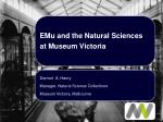 EMu and the Natural Sciences at Museum Victoria