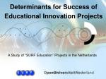 Determinants for Success of Educational Innovation Projects