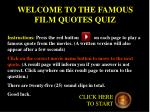 WELCOME TO THE FAMOUS FILM QUOTES QUIZ