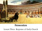 Persecution Lesson Three  Response of Early Church