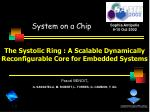 The Systolic Ring : A Scalable Dynamically Reconfigurable Core for Embedded Systems
