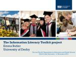 The Information Literacy Toolkit project Emma Butler   University of Derby
