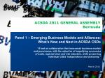 Panel 1 – Emerging Business Models and Alliances: What's Now and Next in ACSDA CSDs