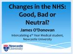Changes in the NHS: Good, Bad or Neutral?
