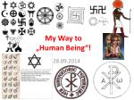 """My Way to """"Human Being""""!"""