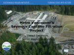 Metro Vancouver's Seymour Capilano Filtration Project