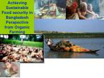 Achieving Sustainable Food security in Bangladesh  Perspective from Organic Farming