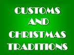 CUSTOMS AND CHRISTMAS TRADITIONS