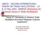 """""""Using ICT Standards to Advance Trade Facilitation:the Royal Malaysian Customs Experience"""""""