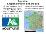 Aquitaine,  a region between land and sea