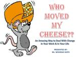 Who Moved My Cheese??