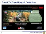 Friend To Friend Payroll Deduction