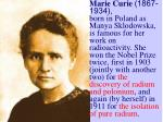 Marie Curie  (1867-1934),
