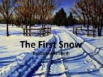 The First Snow By: Dannielle Smith