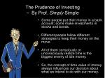 The Prudence of Investing – By Prof. Simply Simple
