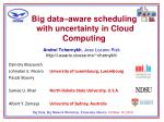 Big data–aware scheduling  with uncertainty in Cloud Computing