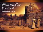 What Are Our Priorities? Nehemiah 9:1-10:39