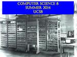 Computer Science 8  SUMMER 2014 UCSB