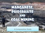 Manganese, Phosphate and Coal Mining