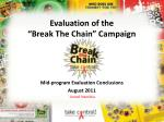 "Evaluation of the ""Break The Chain"" Campaign"