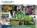 Food Safety and Quality Land O'Lakes School Nutrition Programs