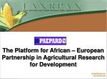 The  Platform for African – European Partnership in Agricultural Research for Development