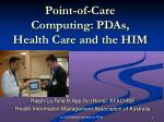 Point-of-Care Computing: PDAs, Health Care and the HIM