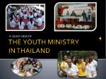 THE YOUTH MINISTRY IN THAILAND