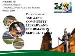 Presented by: Johannes Magoro Director: Library Policy and Systems 01July 2009