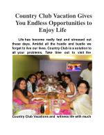 Country Club vacation gives you endless opportunities to enj