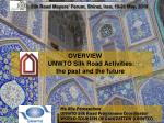 OVERVIEW UNWTO Silk Road Activities: the past and the future