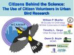 Citizens Behind the Science: The Use of Citizen Volunteers in Urban Bird Research