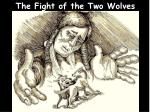The Fight of the Two Wolves