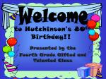 to Hutchinson's 80 th Birthday!!