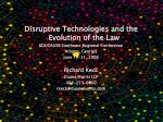 Disruptive Technologies and the Evolution of the Law EDUCAUSE Southeast Regional Conference