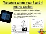 Welcome to our year 3 and 4 maths session