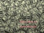 Who Likes to Save Money?