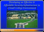 Developing an Effective & Affordable Security Infrastructure in a Small College Environment