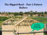The Hipped Roof – Part 2 Pattern Rafters