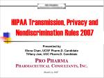 HIPAA Transmission, Privacy and Nondiscrimination Rules 2007