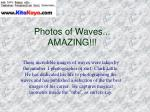 Photos of Waves... AMAZING!!!