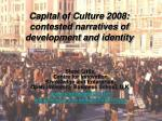 Capital of Culture 2008: contested narratives of development and identity