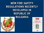 NEW FIRE SAFETY REGULATIONS RECENTLY DEVELOPED IN REPUBLIC OF BULGARIA