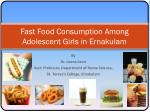 Fast Food Consumption Among Adolescent Girls in Ernakulam