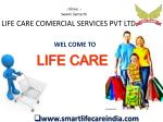 WEL COME TO LIFE CARE