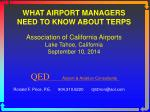 WHAT AIRPORT MANAGERS NEED TO KNOW ABOUT TERPS Association of California Airports