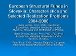 European Structural Funds in Slovakia: Characteristics and Selected Realization Problems 2004-2006